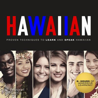 Hawaiian: Proven Techniques to Learn and Speak Hawaiian Audiobook, by