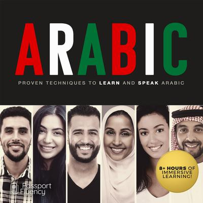 Arabic: Proven Techniques to Learn and Speak Arabic Audiobook, by