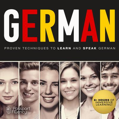German: Proven Techniques to Learn and Speak German Audiobook, by