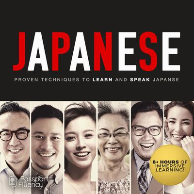 Japanese: Proven Techniques to Learn and Speak Japanese Audiobook, by