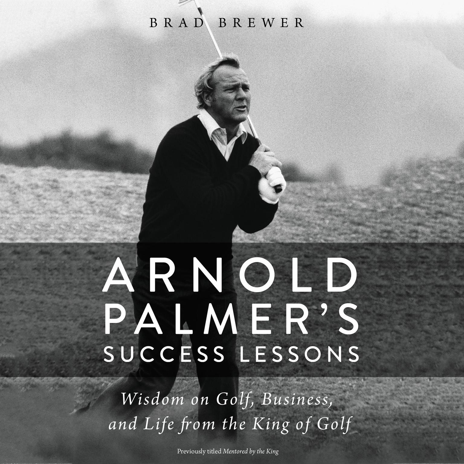 Printable Arnold Palmer's Success Lessons: Wisdom on Golf, Business, and Life from the King of Golf Audiobook Cover Art