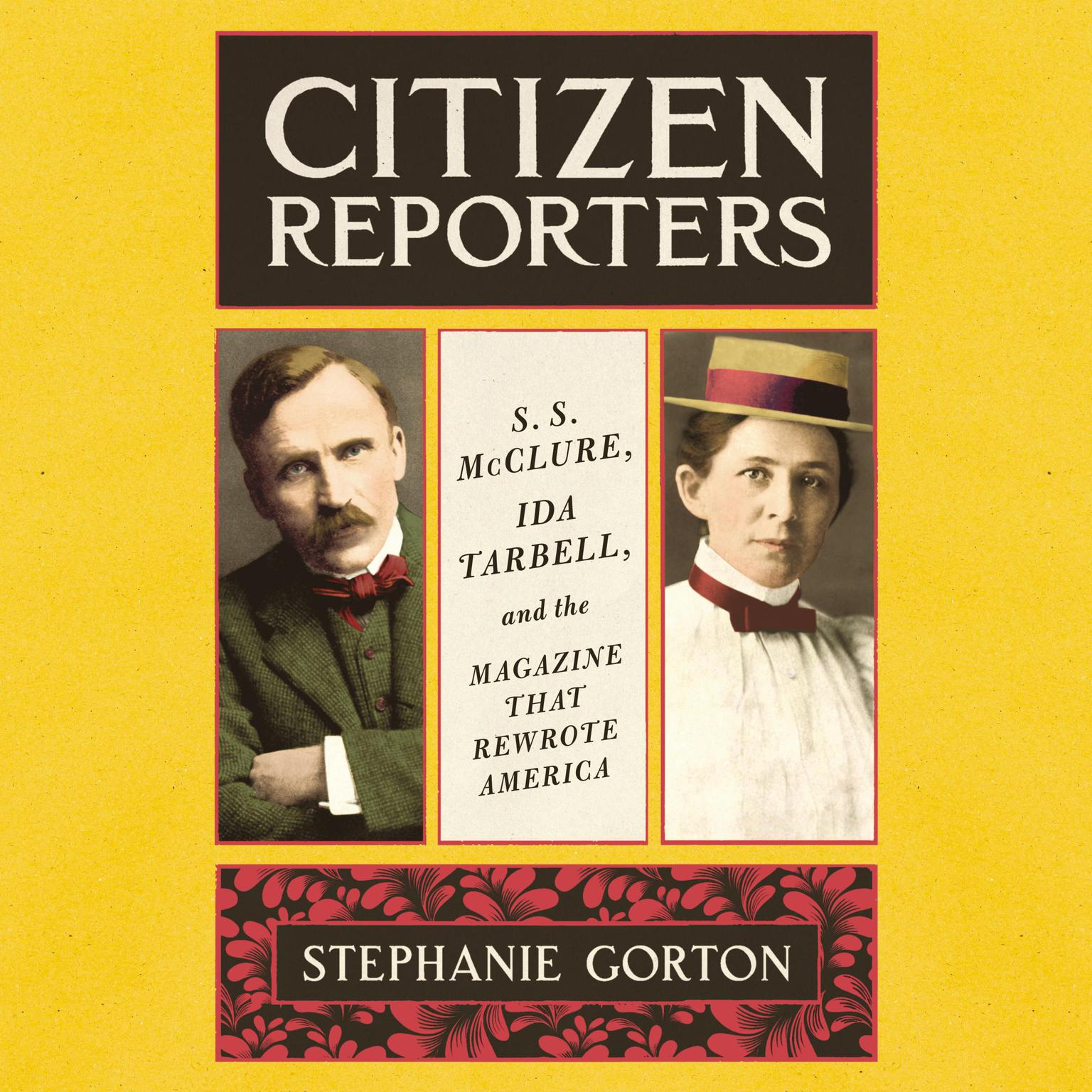 Printable Citizen Reporters: S.S. McClure, Ida Tarbell, and the Magazine That Rewrote America Audiobook Cover Art