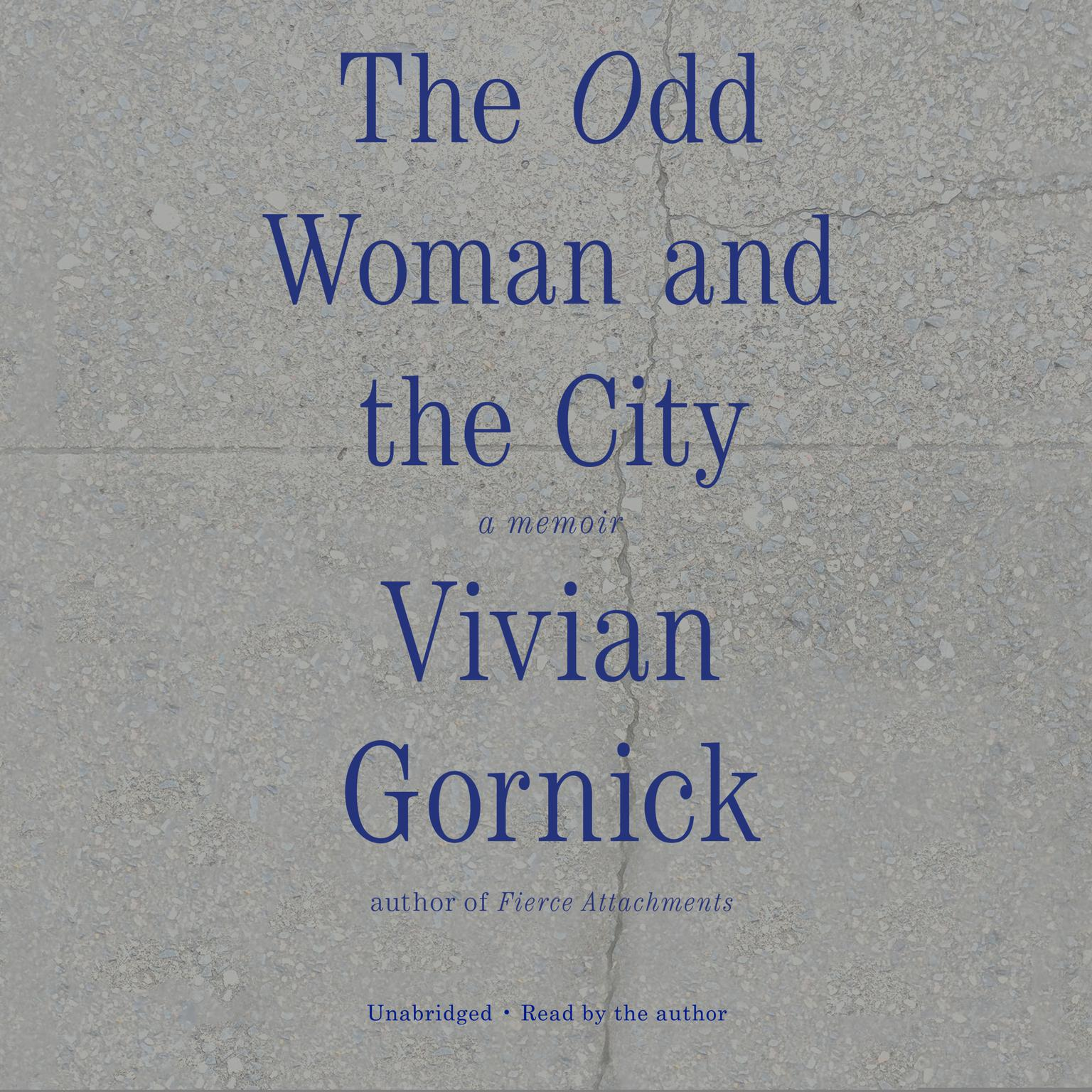 The Odd Woman and the City: A Memoir Audiobook, by Vivian Gornick