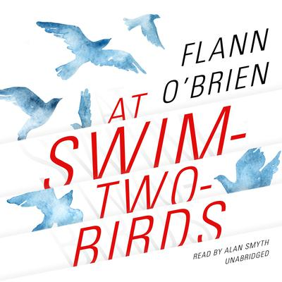 At Swim-Two-Birds Audiobook, by Flann O'Brien