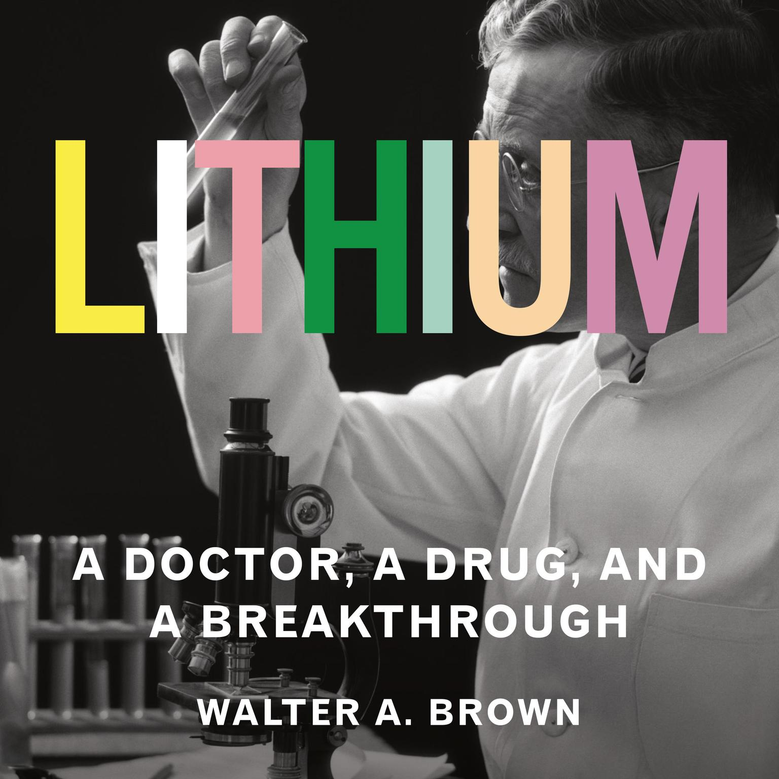 Printable Lithium: A Doctor, a Drug, and a Breakthrough Audiobook Cover Art