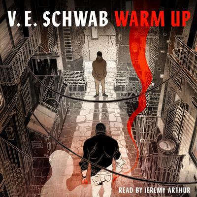 Warm Up: A Tor.Com Original Prequel to Vicious Audiobook, by V. E. Schwab