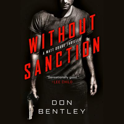 Without Sanction: A Matt Drake Thriller Audiobook, by Don Bentley