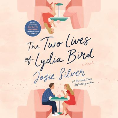 The Two Lives of Lydia Bird: A Novel Audiobook, by Josie Silver