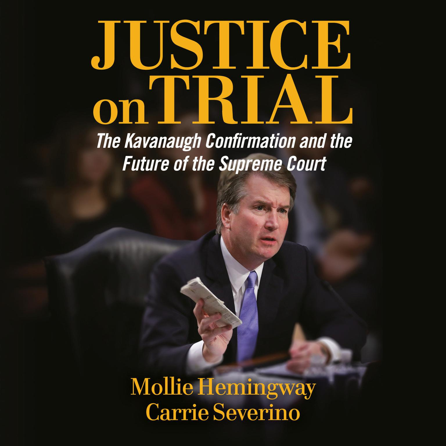 Printable Justice on Trial: The Kavanaugh Confirmation and the Future of the Supreme Court Audiobook Cover Art