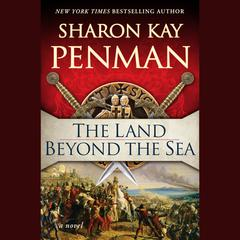 The Land Beyond the Sea Audiobook, by Sharon Kay Penman