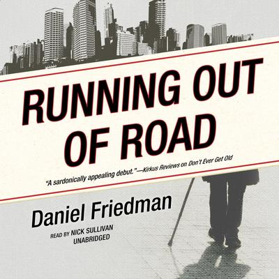 Running Out of Road Audiobook, by Daniel Friedman