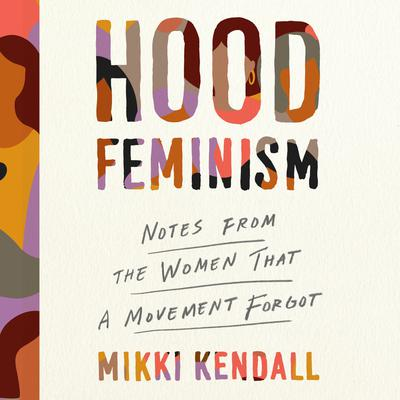 Hood Feminism: Notes from the Women that a Movement Forgot Audiobook, by