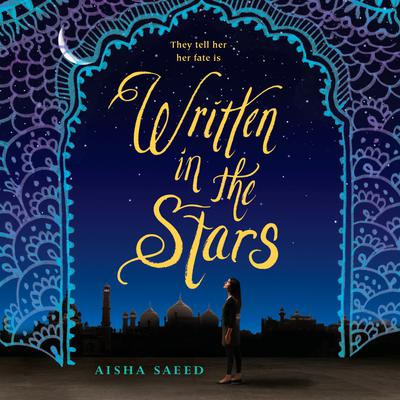 Written in the Stars Audiobook, by Aisha Saeed