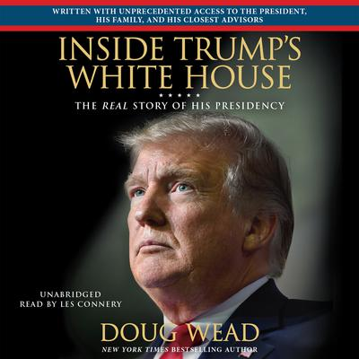 Inside Trumps White House: The Real Story of His Presidency Audiobook, by