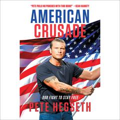 American Crusade: Our Fight to Stay Free Audiobook, by Pete Hegseth
