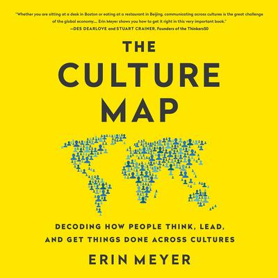 The Culture Map: Breaking Through the Invisible Boundaries of Global Business Audiobook, by Erin Meyer