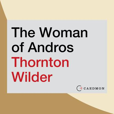 The Woman of Andros Audiobook, by Thornton Wilder