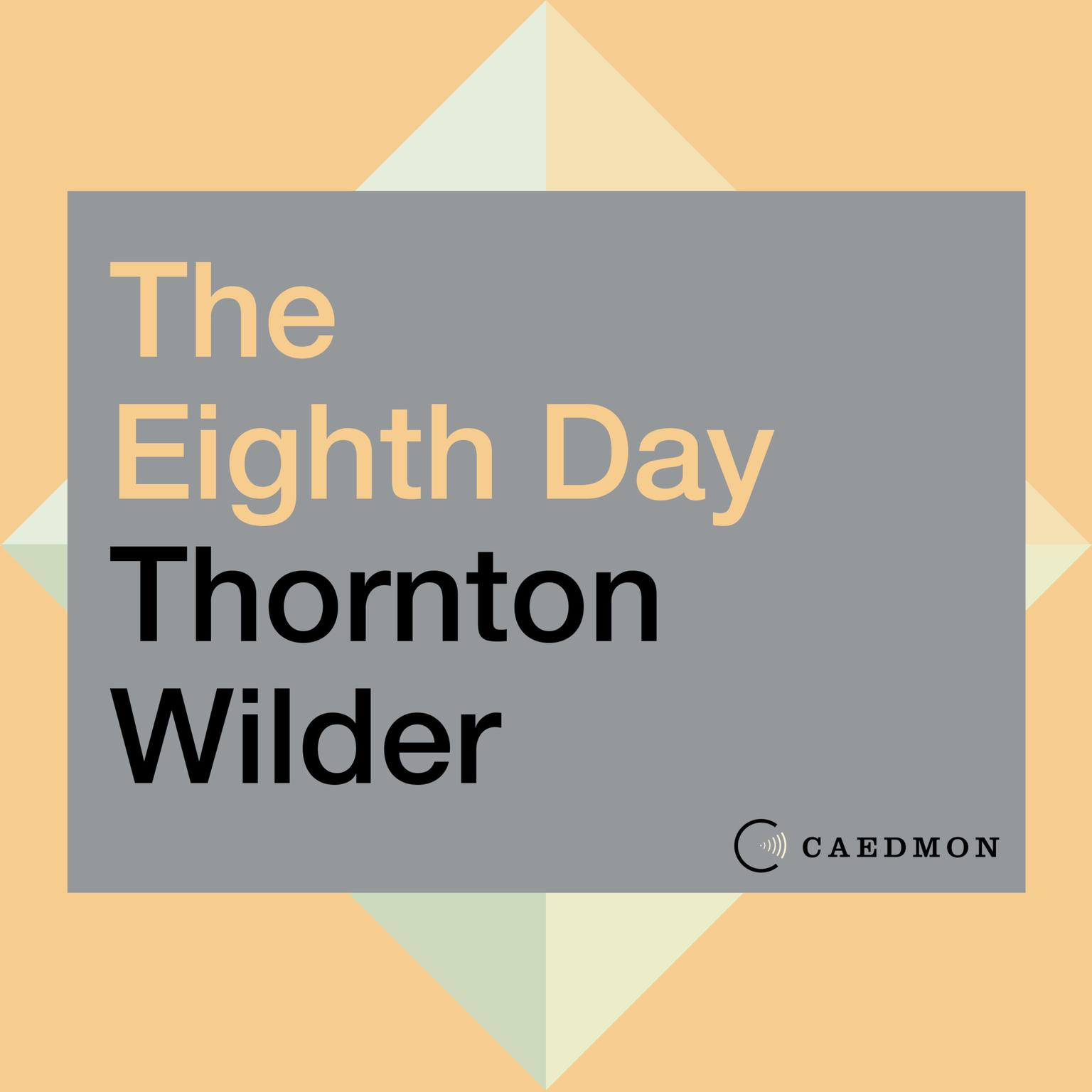 The Eighth Day: A Novel Audiobook, by Thornton Wilder