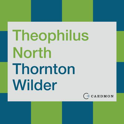 Theophilus North: A Novel Audiobook, by Thornton Wilder