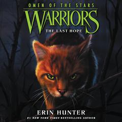 Warriors: Omen of the Stars #6: The Last Hope Audiobook, by Erin Hunter