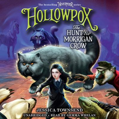 Hollowpox: The Hunt for Morrigan Crow Audiobook, by