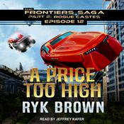 A Price Too High Audiobook, by Ryk Brown