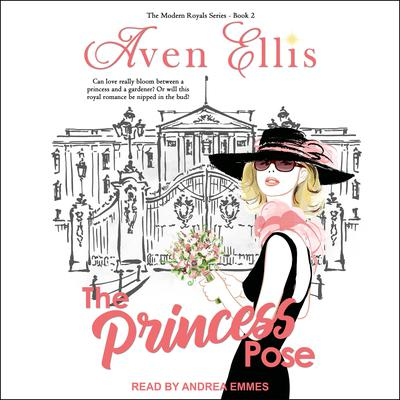 A Princess Pose: Modern Royals Series Book 2 Audiobook, by