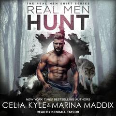 Real Men Hunt Audiobook, by Celia Kyle, Marina Maddix