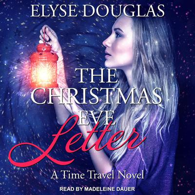 The Christmas Eve Letter Audiobook, by Elyse Douglas