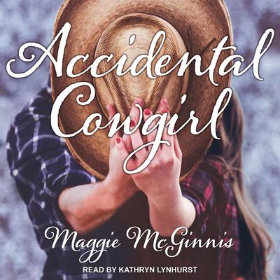 Accidental Cowgirl Audiobook, by