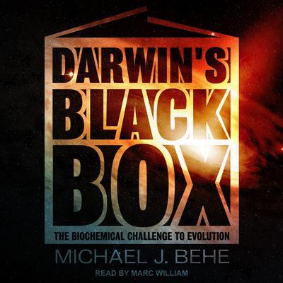 Darwins Black Box: The Biochemical Challenge to Evolution Audiobook, by Michael J. Behe