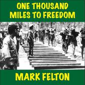 One Thousand Miles to Freedom Audiobook, by Mark Felton
