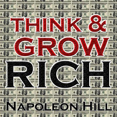 Think and Grow Rich Audiobook, by