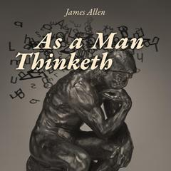 As a Man Thinketh Audiobook, by James Allen