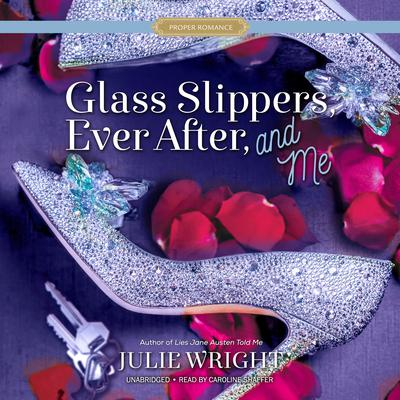 Glass Slippers, Ever After, and Me Audiobook, by