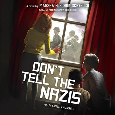 Dont Tell the Nazis Audiobook, by Marsha Forchuk Skrypuch