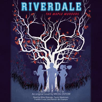 Riverdale: The Maple Murders Audiobook, by