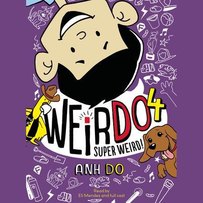 Super Weird! Audiobook, by Anh Do