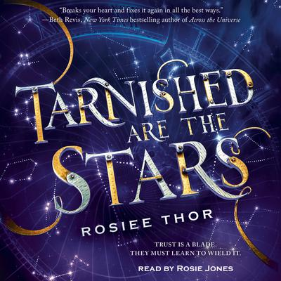 Tarnished are the Stars Audiobook, by Rosiee Thor