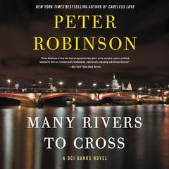 Many Rivers to Cross: A DCI Banks Novel Audiobook, by Peter Robinson