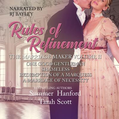 The Marriage Maker, Vol. 2: One Good Gentleman, Shameless, Redemption of a Marquess, A Marriage of Necessity Audiobook, by Tarah Scott