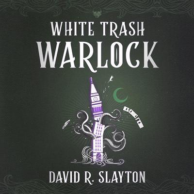 White Trash Warlock Audiobook, by David R. Slayton