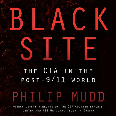 Black Site: The CIA in the Post-9/11 World Audiobook, by