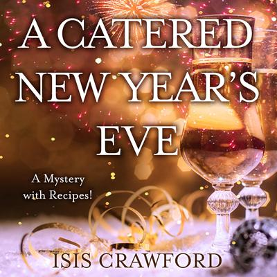 A Catered New Year's Eve: (A Mystery With Recipes) Audiobook, by Isis Crawford