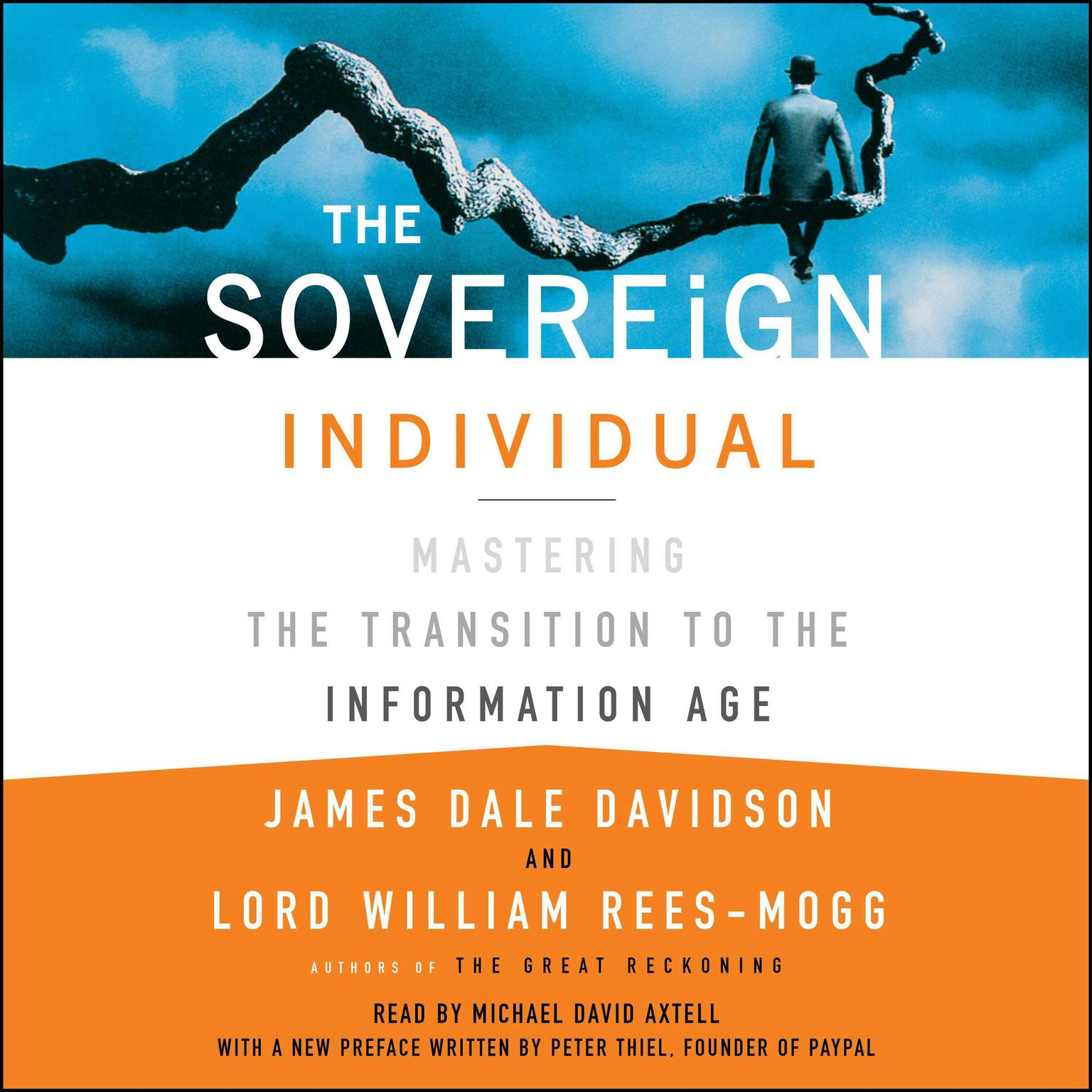 The Sovereign Individual: Mastering the Transition to the Information Age Audiobook, by James Dale Davidson