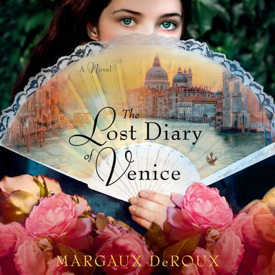 The Lost Diary of Venice: A Novel Audiobook, by Margaux DeRoux