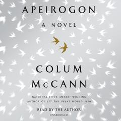 Apeirogon: A Novel Audiobook, by Colum McCann