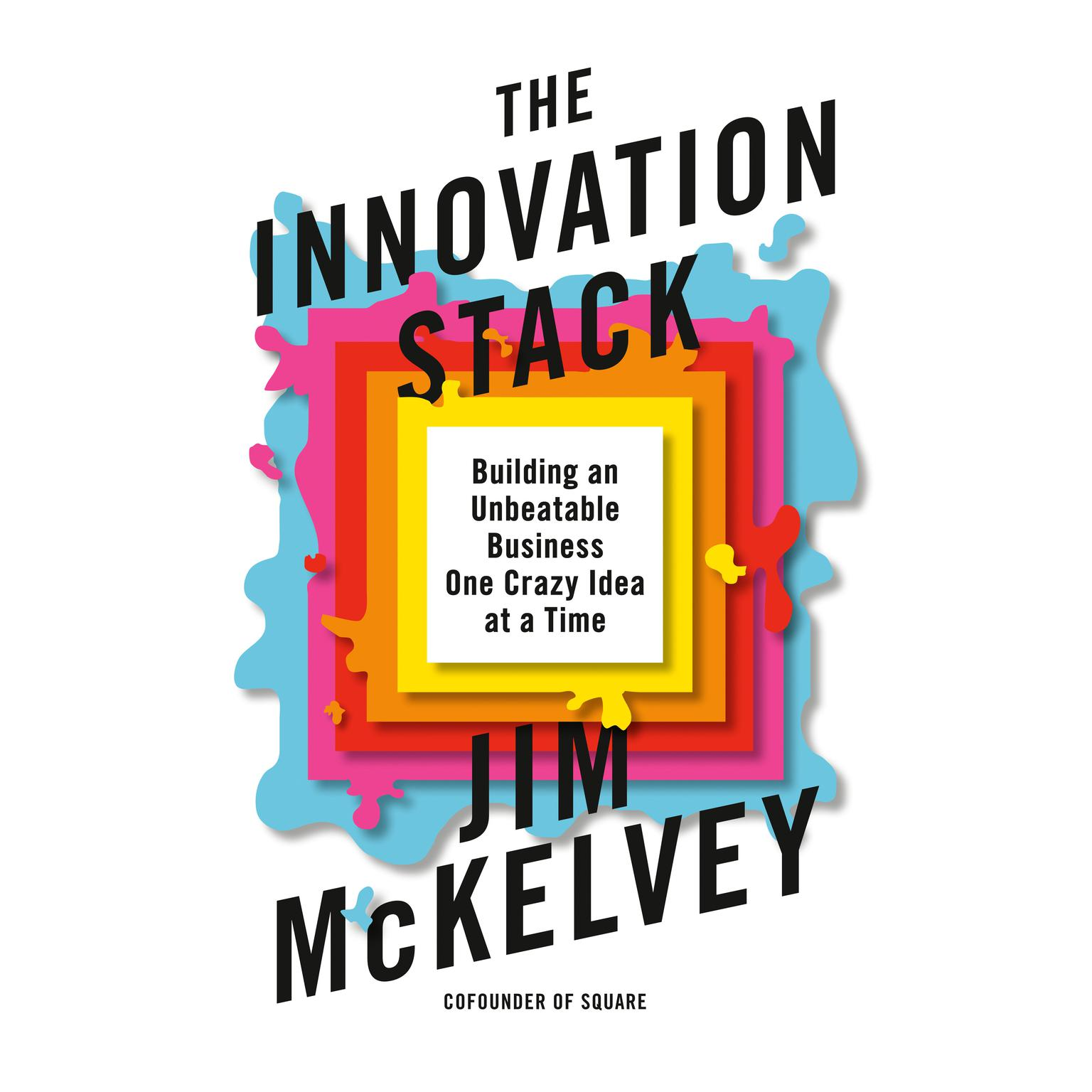 Printable The Innovation Stack: Building an Unbeatable Business One Crazy Idea at a Time Audiobook Cover Art