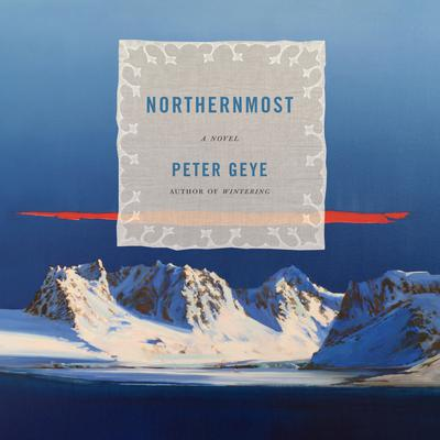 Northernmost: A novel Audiobook, by Peter Geye