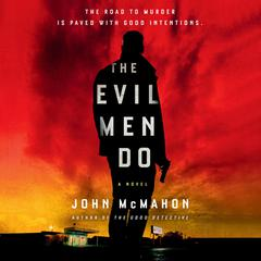 The Evil Men Do Audiobook, by John McMahon